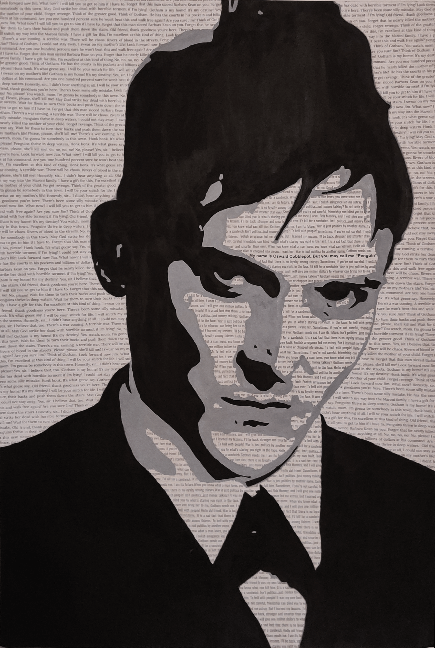 A stylized monochrome painting of Penguin from the TV show 'Gotham', with the white parts filled in with his quotes from the show.